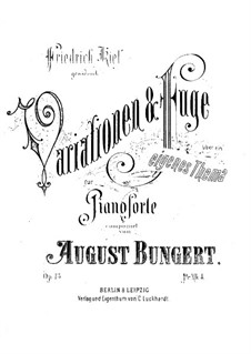 Variations and Fugue on an Original Theme, Op.13: Variations and Fugue on an Original Theme by August Bungert