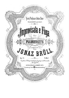 Improvisation and Fugue, Op.17: Improvisation and Fugue by Ignaz Brüll