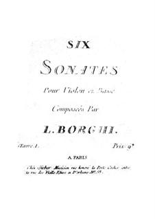 Six Sonatas for Violin and Basso Continuo, Op.1: Six Sonatas for Violin and Basso Continuo by Luigi Borghi