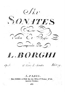 Six Sonatas for Violin and Basso Continuo, Op.5: Six Sonatas for Violin and Basso Continuo by Luigi Borghi