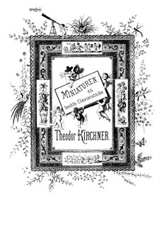 Miniatures, Op.62: Miniatures by Theodor Kirchner