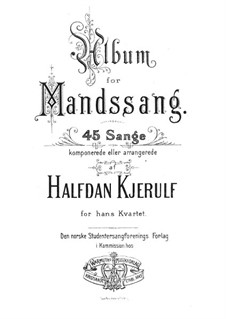 Album for Male Voices: Album for Male Voices by Halfdan Kjerulf