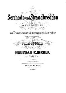 Serenade ved Strandbredden, Op.8: Serenade ved Strandbredden by Halfdan Kjerulf