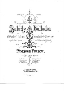 Four Ballads for Middle Voice and Piano, Op.7: Four Ballads for Middle Voice and Piano by Zdeněk Fibich