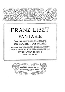 Fantasia on Themes from 'Le Nozze di Figaro' by Mozart: Fantasia on Themes from 'Le Nozze di Figaro' by Mozart by Franz Liszt