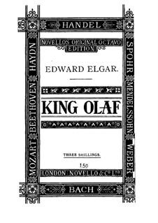 Scenes from the Saga of King Olaf, Op.30: Klavierauszug mit Singstimmen by Edward Elgar