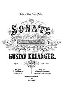 Sonate für Violine und Klavier in d-Moll, Op.44: Sonate für Violine und Klavier in d-Moll by Gustav Erlanger