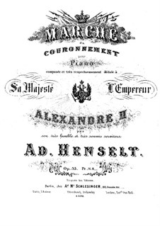 Der Marsch zur Krönung des Kaisers Alexander II, Op.35: Der Marsch zur Krönung des Kaisers Alexander II by Adolf von Henselt