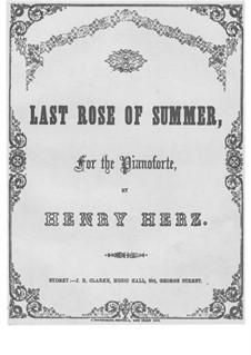 Variation Brillanten über 'The Last Rose of Summer', Op.159: Variation Brillanten über 'The Last Rose of Summer' by Henri Herz