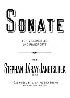 Sonate für Cello und Klavier, Op.50: Sonate für Cello und Klavier by István Járay-Janetschek