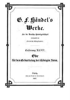 Ode für den Geburtstag der Königin Anna, HWV 74: Ode für den Geburtstag der Königin Anna by Georg Friedrich Händel