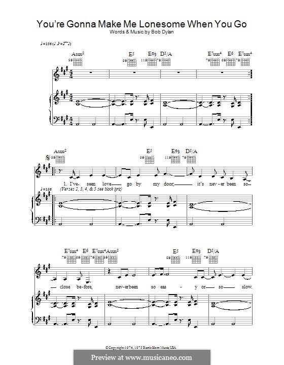 You're Gonna Make Me Lonesome When You Go (Madeleine Peyroux): Für Stimme und Klavier (oder Gitarre) by Bob Dylan