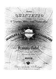Quintett für zwei Violinen, Bratsche und zwei Cellos, Op.20: Quintett für zwei Violinen, Bratsche und zwei Cellos by Franz Xaver Göbel