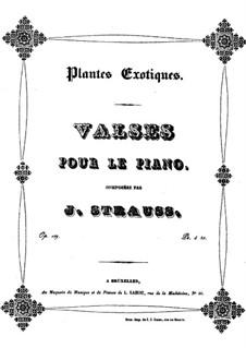 Exotische Pflanzen, Op.109: Exotische Pflanzen by Johann Strauss (Vater)
