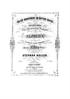 Fantasie-Sonate über 'Es ist bestimmt in Gottes Rath' von Mendelssohn, Op.69: Fantasie-Sonate über 'Es ist bestimmt in Gottes Rath' von Mendelssohn by Stephen Heller