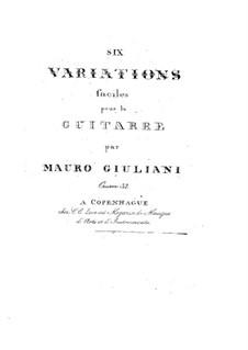 Sechs leichte Variationen für Gitarre, Op.32: Sechs leichte Variationen für Gitarre by Mauro Giuliani