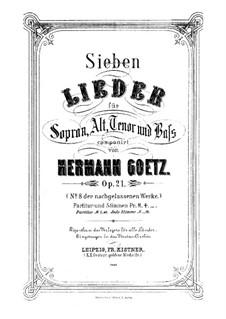 Sieben Lieder für Sopran, Alt, Tenor und Bass, Op.21: Sieben Lieder für Sopran, Alt, Tenor und Bass by Hermann Götz