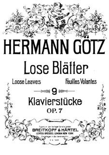 Neun Klavierstücke 'Lose Blätter', Op.7: Vollsammlung by Hermann Götz