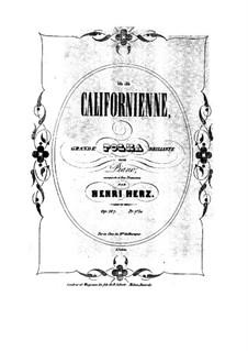 Californienne. Grosse Polka Brillante, Op.167: Californienne. Große Polka Brillante by Henri Herz