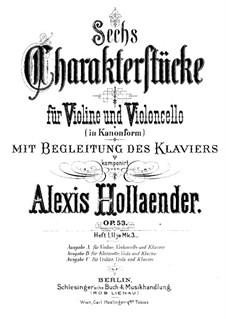 Sechs Charakterstücke für Violine (oder Klarinette), Cello (oder Bratsche) und Klavier, Op.53: Vollpartitur und Stimmen by Alexis Holländer