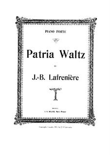 Patria Waltz: Patria Waltz by Jean-Baptiste Lafrenière