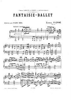 Fantasie-Ballett, für Klavier, Op.6: Fantasie-Ballett, für Klavier by Gabriel Pierné