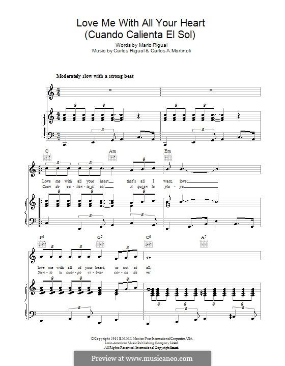Love Me with All Your Heart (Cuando Calienta el Sol): Für Stimme und Klavier (oder Gitarre) by Carlos Rigual, Carlos A. Martinoli