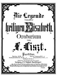 Die Legende von der Heiligen Elisabeth, S.2: Vollpartitur by Franz Liszt
