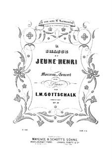 La Chasse du Jeune Henri, Op.10: La Chasse du Jeune Henri by Louis Moreau Gottschalk