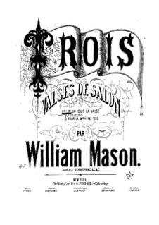 Trois valses de salon, Op.7: Trois valses de salon by William Mason