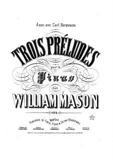 Drei Präludien, Op.8: Drei Präludien by William Mason