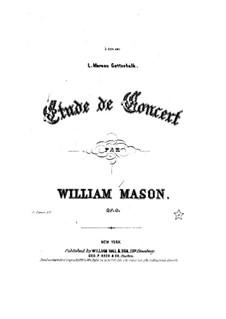 Etude de concert, Op.9: Etude de concert by William Mason