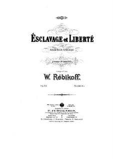 Ésclavage et Liberté, Op.22: Ésclavage et Liberté by Wladimir Rebikow