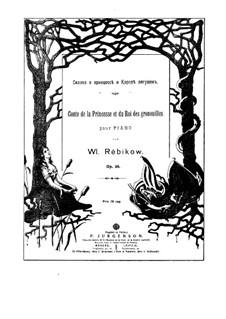 Conte de la Princesse et du Roi des Grenouilles, Op.36: Conte de la Princesse et du Roi des Grenouilles by Wladimir Rebikow