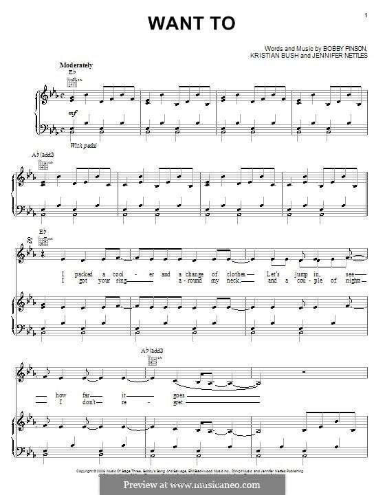 Want To (Sugarland): Für Stimme und Klavier (oder Gitarre) by Bobby Pinson, Jennifer Nettles, Kristian Bush