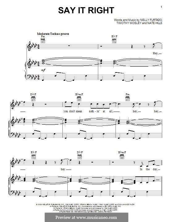 Say It Right (Nelly Furtado): Für Stimme und Klavier (oder Gitarre) by Floyd Nathaniel Hills, Timbaland