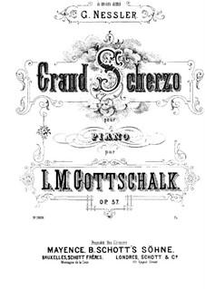Grosses Scherzo, Op.57: Für Klavier by Louis Moreau Gottschalk