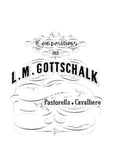 Pastorella e Cavalliere, Op.32: Pastorella e Cavalliere by Louis Moreau Gottschalk