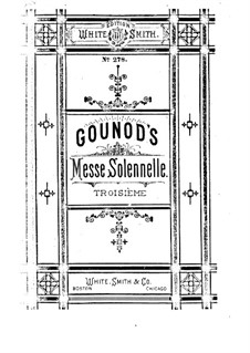 Messe solennelle No.3: Messe solennelle No.3 by Charles Gounod