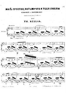 Songs and Romances (Book I), Nos.24-50: No.36 I'm Sad, for Piano by Alexander Sergeyevich Dargomyschski