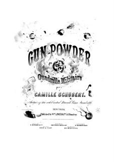 Gunpowder. Quadrille militaire: Gunpowder. Quadrille militaire by Camille Schubert