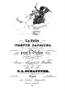 La Folie. Thirty Caprices for Violin, Op.26: La Folie. Thirty Caprices for Violin by Nicolaus Albrecht Schaffner