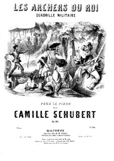 Les Archers du Roi. Quadrille militaire, Op.101: Les Archers du Roi. Quadrille militaire by Camille Schubert