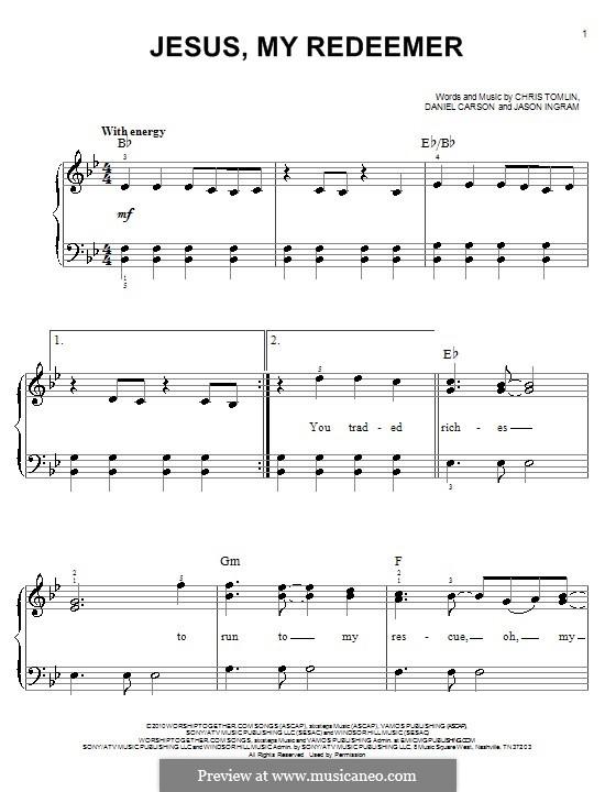Jesus, My Redeemer (Chris Tomlin): Für Klavier, leicht by Daniel Carson, Jason David Ingram