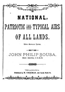 National, Patriotic and Typical Airs of All Lands: National, Patriotic and Typical Airs of All Lands by John Philip Sousa