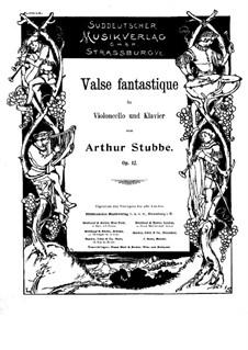 Fantastischer Walzer für Cello und Klavier, Op.12: Fantastischer Walzer für Cello und Klavier by Arthur Stubbe