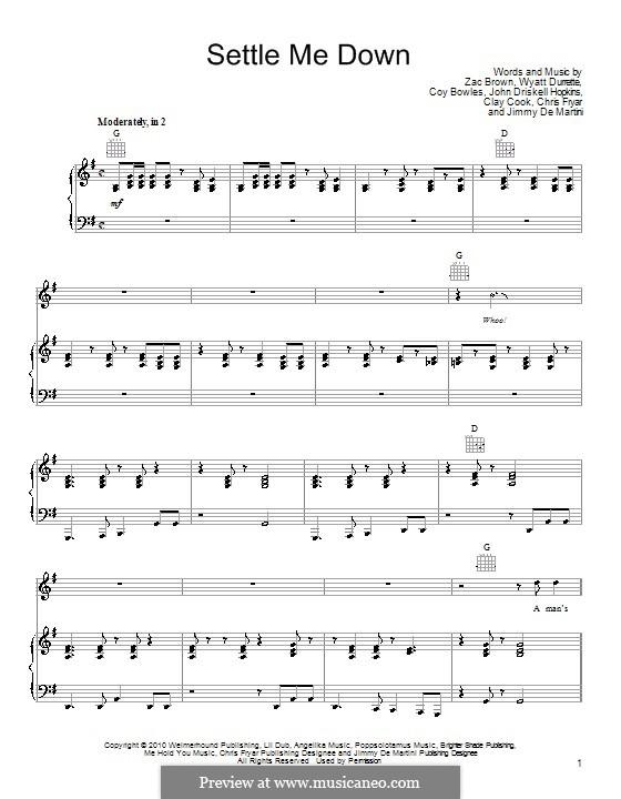 Settle Me Down (Zac Brown Band): Für Stimme und Klavier (oder Gitarre) by Chris Fryar, Clay Cook, Coy Bowles, Jimmy De Martini, John Driskell Hopkins, Wyatt Durrette, Zac Brown