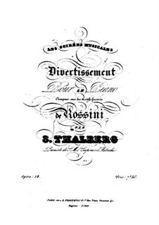 Divertissement über 'Les soirées musicales' von Rossini, Op.18: Divertissement über 'Les soirées musicales' von Rossini by Sigismond Thalberg