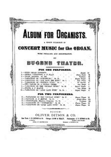 Konzertvariationen über Choral 'Nüremburg', Op.25: Konzertvariationen über Choral 'Nüremburg' by Eugene Thayer
