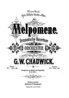 Melpomene. Dramatische Ouvertüre, F.11: Melpomene. Dramatische Ouvertüre by George Whitefield Chadwick